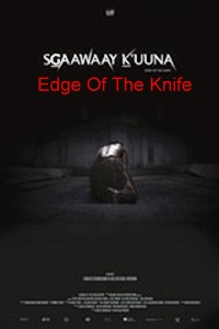 Edge Of The Knife (sgaawaay K'uuna) 2018